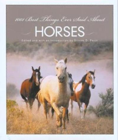 1001 Best Things Ever Said About Horses - Steven Price