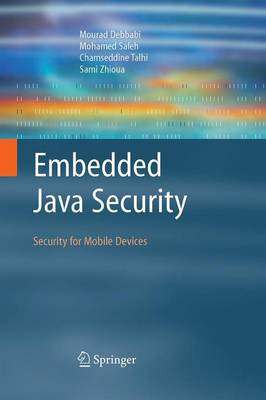 Embedded Java Security - Mourad Debbabi Chamseddine Talhi Mourad Debbabi Sami Zhioua