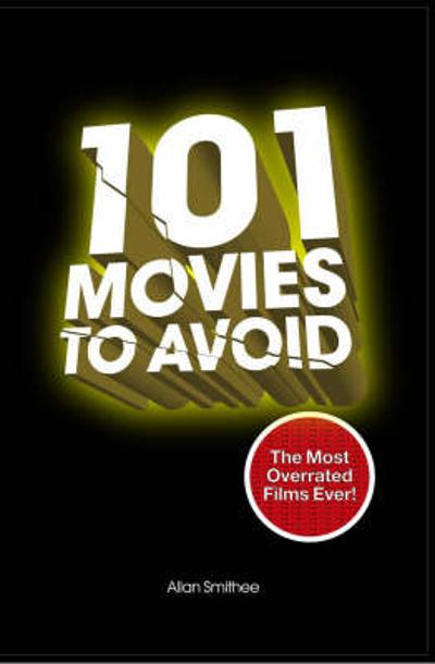 101 Movies to Avoid - Allan Smithee