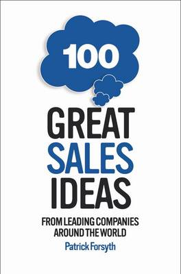 100 Great Sales Ideas - Patrick Forsyth