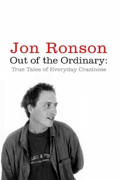 Out of the Ordinary - Jon Ronson