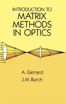 Introduction to Matrix Methods in Optics - Anthony Gerrard