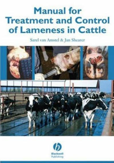 Manual for Treatment and Control of Lameness in Cattle - Sarel van Amstel