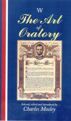 The Art of Oratory - Charles Moseley