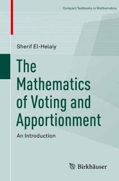 The Mathematics of Voting and Apportionment - Sherif El-Helaly