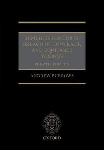 Remedies for Torts, Breach of Contract, and Equitable Wrongs - Andrew Burrows QC FBA