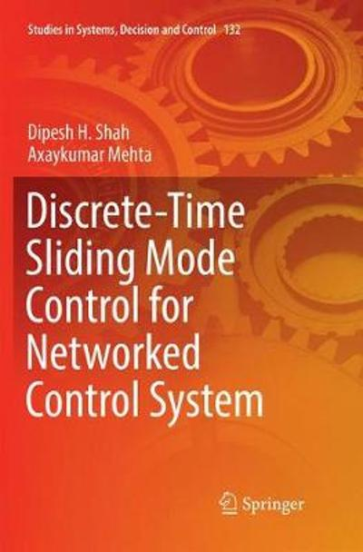 Discrete-Time Sliding Mode Control for Networked Control System - Dipesh H. Shah
