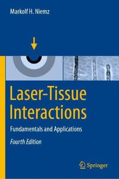 Laser-Tissue Interactions - Markolf H. Niemz