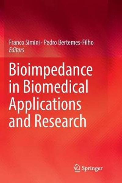 Bioimpedance in Biomedical Applications and Research - Franco Simini