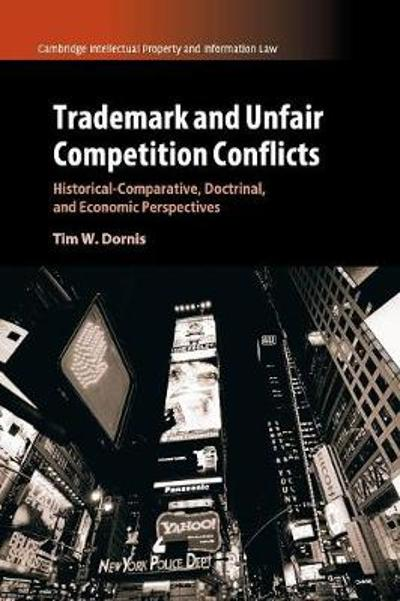 Trademark and Unfair Competition Conflicts - Tim W. Dornis