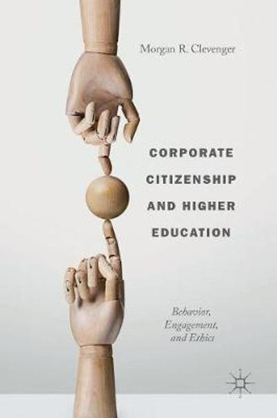 Corporate Citizenship and Higher Education - Morgan R.  Clevenger