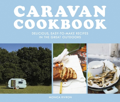Caravan Cookbook - Monica Rivron
