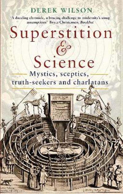 Superstition and Science - Derek Wilson