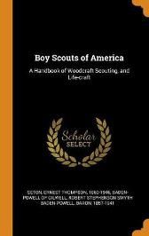 Boy Scouts of America - Ernest Thompson Seton Robert Stephens Baden-Powell of Gilwell