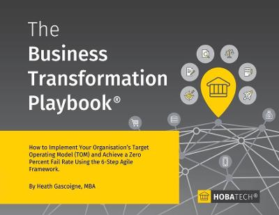 The Business Transformation Playbook - Heath Gascoigne Mba
