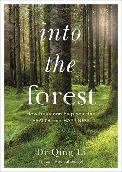 Into the Forest - Dr Qing Li