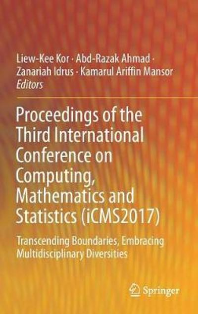 Proceedings of the Third International Conference on Computing, Mathematics and Statistics (iCMS2017) - Liew Kee Kor