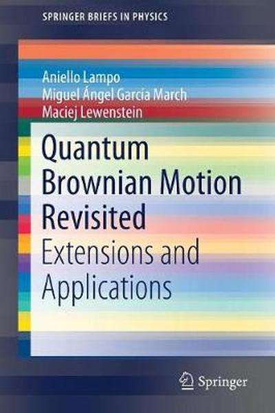 Quantum Brownian Motion Revisited - Aniello Lampo