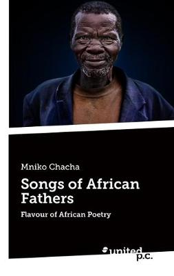 Songs of African Fathers - Mniko Chacha