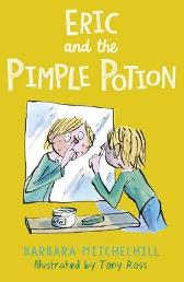 Eric and the Pimple Potion - Barbara Mitchelhill  Tony Ross