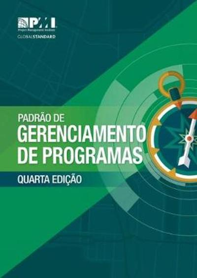 The Standard for Program Management - Brazilian Portuguese - Project Management Institute