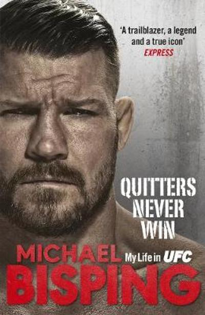 Quitters Never Win - Michael Bisping