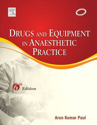 Drugs & Equipment in Anaesthetic Practice - Dr. Arun Kumar Paul
