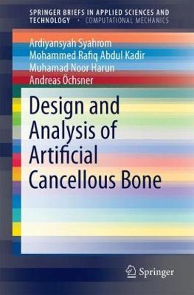 Design and Analysis of Artificial Cancellous Bone - Ardiyansyah Syahrom