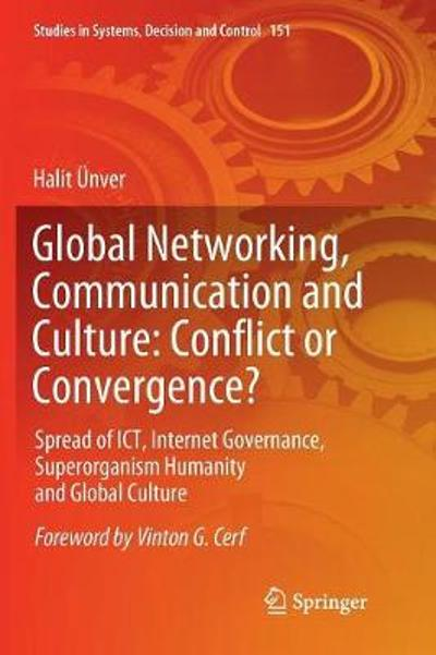 Global Networking, Communication and Culture: Conflict or Convergence? - Halit UEnver