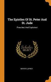 The Epistles of St. Peter and St. Jude - Martin Luther