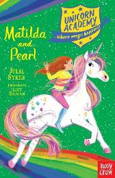Unicorn Academy: Matilda and Pearl - Julie Sykes Lucy Truman