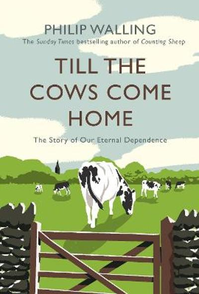 Till the Cows Come Home - Philip Walling