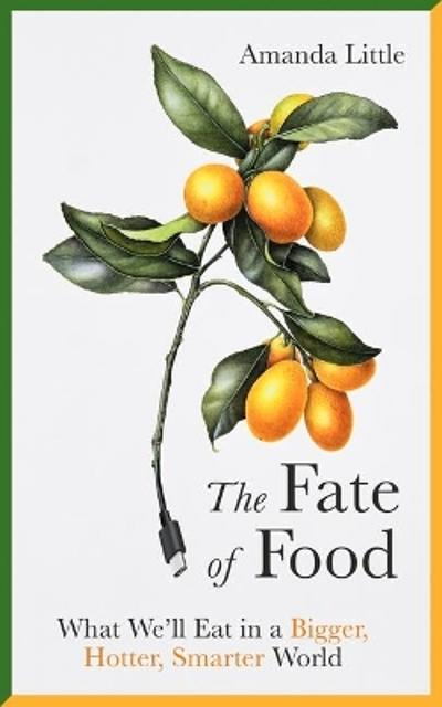 The Fate of Food - Amanda Little