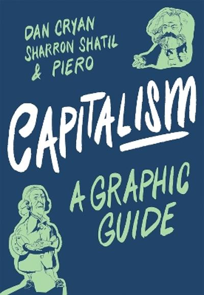 Capitalism: A Graphic Guide - Sharron Shatil