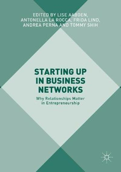 Starting Up in Business Networks - Lise Aaboen