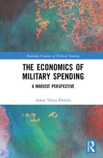 The Economics of Military Spending - Adem Yavuz Elveren