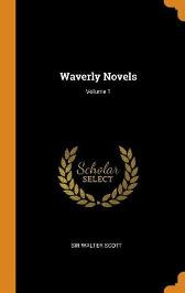 Waverly Novels; Volume 1 - Sir Walter Scott
