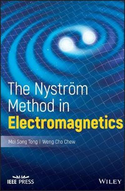 The Nystrom Method in Electromagnetics - Mei Song Tong