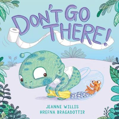 Don't Go There! - Jeanne Willis