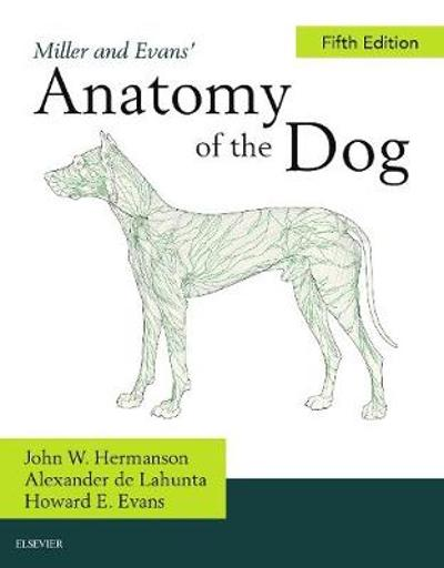Miller's Anatomy of the Dog - John W. Hermanson