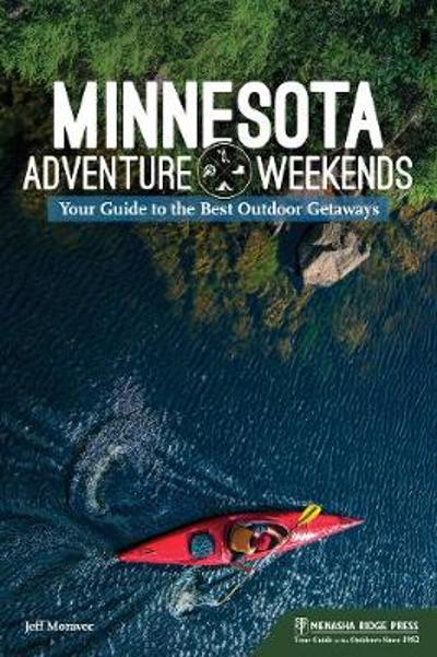 Minnesota Adventure Weekends - Jeff Moravec