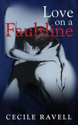 Love on a Faultline - Cecile Ravell