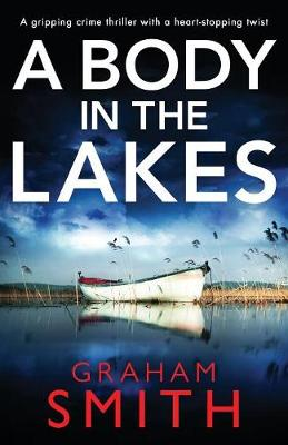 A Body in the Lakes - Graham Smith