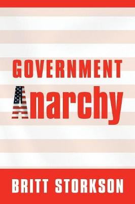 Government Anarchy - Britt Storkson