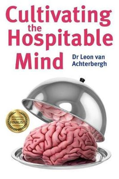 Cultivating the Hospitable Mind - Leon van Achterbergh