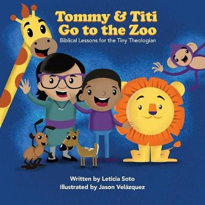 Tommy and Titi Go to the Zoo - Leticia Soto