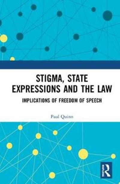 Stigma, State Expressions and the Law - Paul Quinn