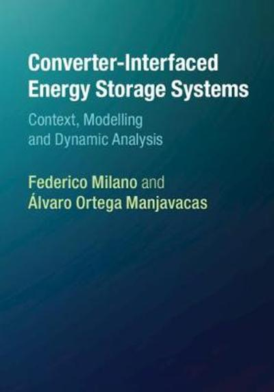 Converter-Interfaced Energy Storage Systems - Federico Milano