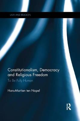 Constitutionalism, Democracy and Religious Freedom - Hans-Martien ten Napel