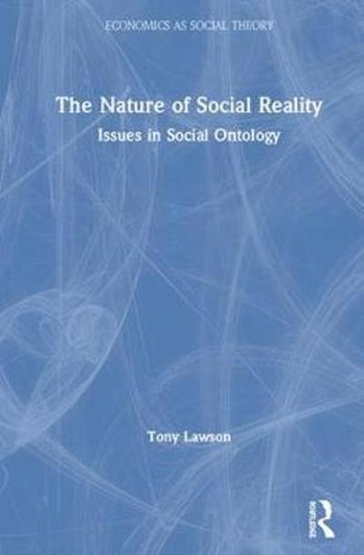 The Nature of Social Reality - Tony Lawson